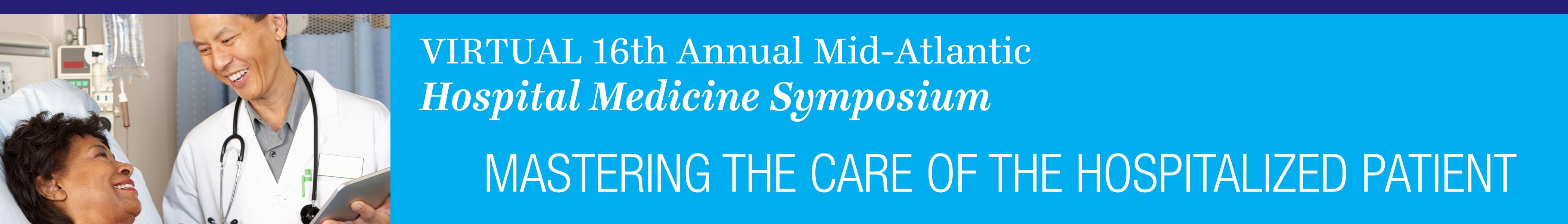 16th Annual Mid-Atlantic Hospital Medicine Symposium-Virtual Banner
